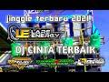 DJ CINTA TERBAIK TERBARU 2021  jinggle lare energy  BY R2 PROJECT