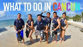 What to do in Cancun - 4 DAYS OF FUN [HD]