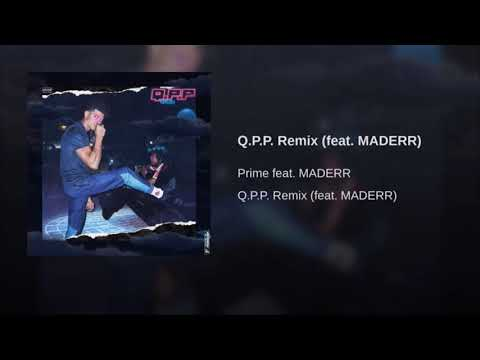Q.P.P Prime Remix Feat MADERR