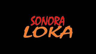 Download Sonora Loka - Soy Asi 2011 MP3 song and Music Video