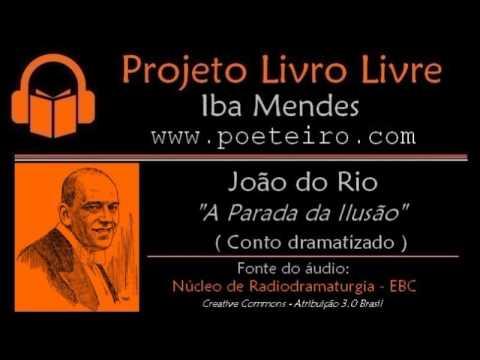 """""""A Parada da Ilusão"""" (conto dramatizado), de João do Rio"""