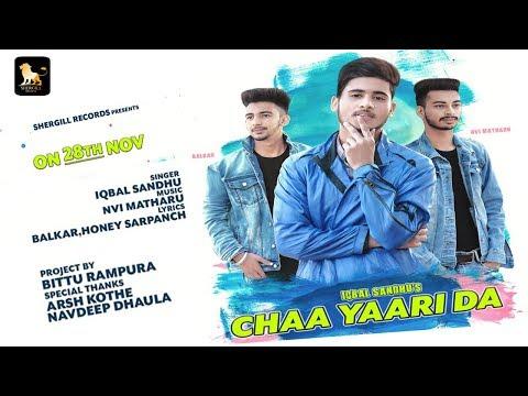 Chaa Yaari Da || Iqbal Sandhu || Latest Punjabi Song 2018 || Nvi Matharu || Shergill Records