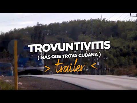 Trova Youtube Cubana Trailer TrovuntivitisMás Que BodCxer