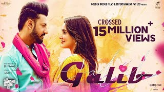 GALIB ( Full Video ) B Praak | Jaani | Gippy Grewal | Neha Sharma | Ik Sandhu Hunda Si |Humble Music