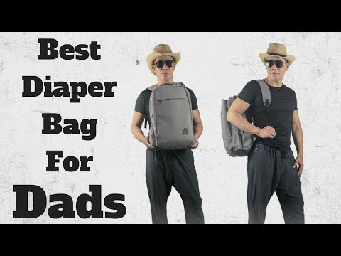 Diaper Bags For Dads: 2020 Edition | Unisex Diaper Bags | Diaper Backpack For Dad