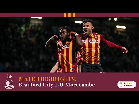 MATCH HIGHLIGHTS: Bradford City 1-0 Morecambe