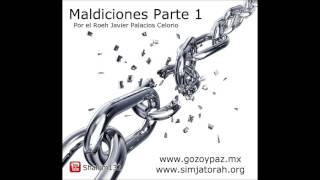 Maldiciones (Parte 1) Por el Roeh Javier Palacios Celorio