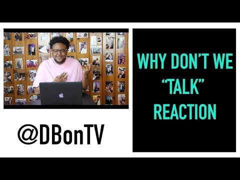 WHY DONT WE- TALK REACTIONREVIEW