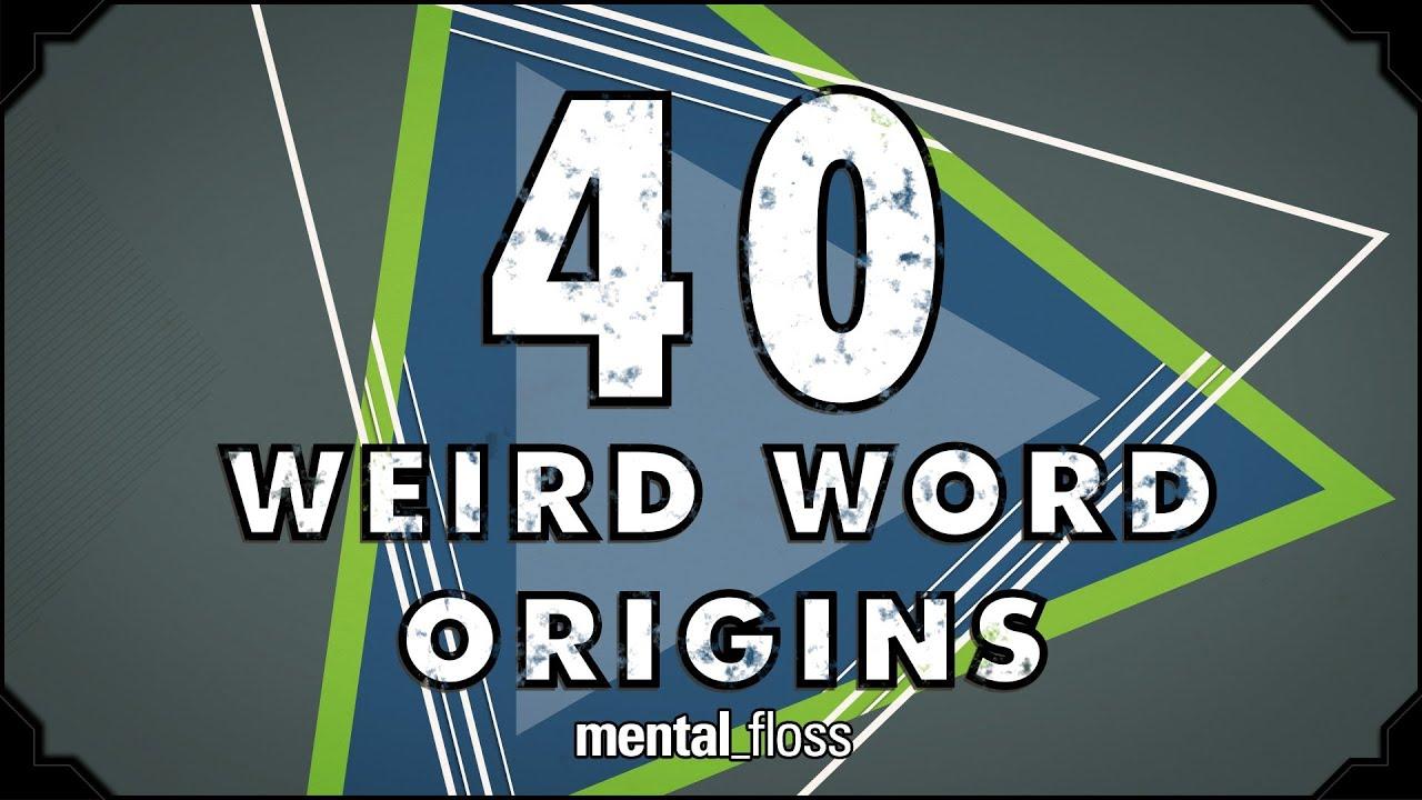 40 Weird Word Origins