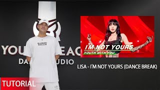 Youth With You《青春有你2》Blackpink Lisa《I'm Not Yours》(Dance Break)线上直播教学回放 | Young Reach Live Tutorial