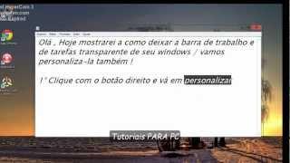 Como deixar a barra do Windows 7 ou 8 Transparente -Sem nenhum programa!