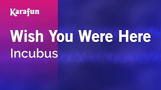 Karaoke Wish You Were Here - Incubus *