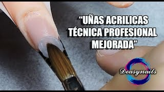 UÑAS ACRILICAS TÉCNICA MEJORADA Deasynails Tutorial uñas acrilicas profesional principiantes