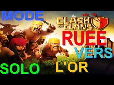 [CLASH OF CLANS] MODE SOLO - RUÉE VERS L'OR !