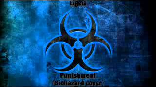 Ligeia (live)  - Punishment / Biohazard cover