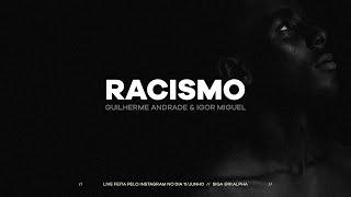 Racismo // Guilherme Andrade & Igor Miguel