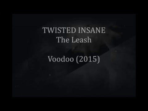 Twisted Insane - The Leash [Lyrics Video]