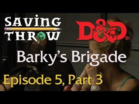 Saving Throw - Barky's Brigade, Episode 5, Part 3 - D&D 5e
