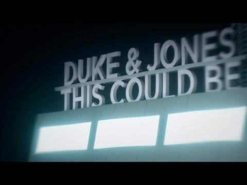 Duke & Jones - This Could Be (Music Video)