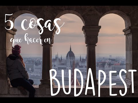 5 cosas que hacer en Budapest | 5 things to do in Budapest