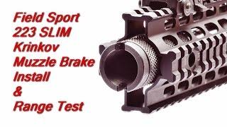 AR-15 Pistol Muzzle Brake by Field Sport, SLIM Krinkov Style Install
