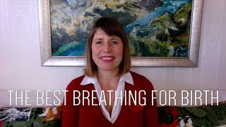 The best way to breathe for birth
