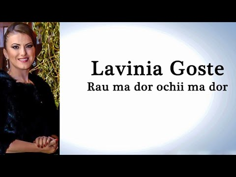 Lavinia Goste - Rau ma dor ochii ma dor ETNO