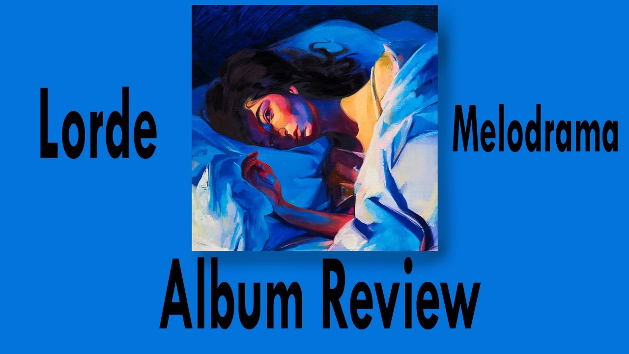 Lorde - Melodrama - ALBUM REVIEW - YouTube