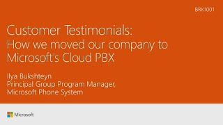 Customer Testimonial - How we moved our company to Microsoft's Cloud PBX - BRK1001