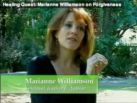 Healing Quest: Marianne Williamson on Forgiveness