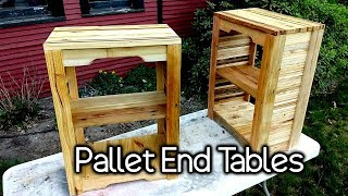 Pallet End Tables! From 100% Scrap!