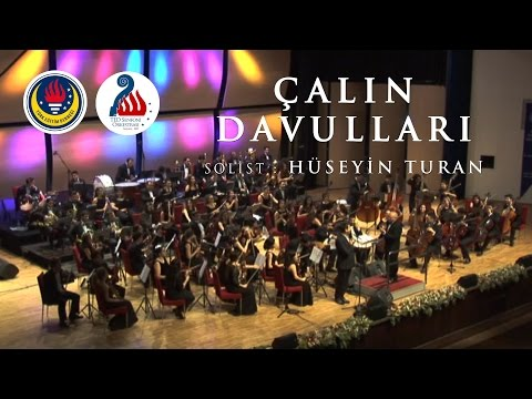 Çalın Davulları | Ted Senfoni Orkestrası & Hüseyin Turan