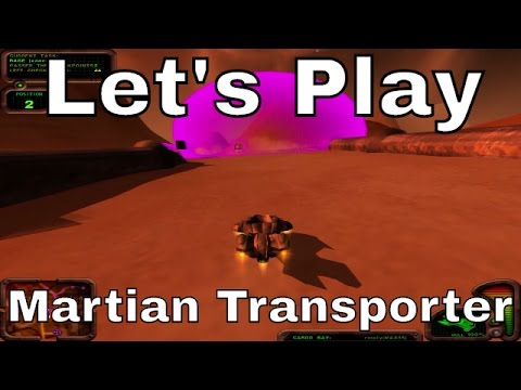 Martian Transporter  - Let's Play