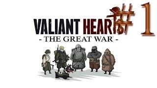 Valiant Hearts - ГРУСТНОЕ НАЧАЛО #1