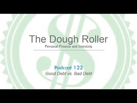 DR 122: Good Debt vs. Bad Debt