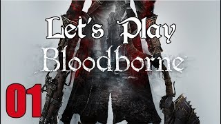 Bloodborne - Let's Play Part 1: Cowboy Returns to Yharnam