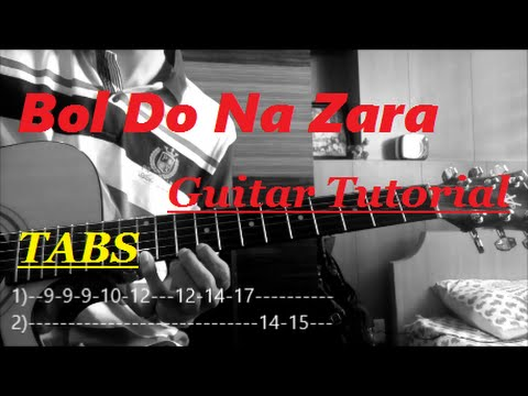 Guitar guitar tabs on screen : Bol Do Na Zara-Azhar [Complete Guitar Tutorial TABS ON SCREEN+Slow ...