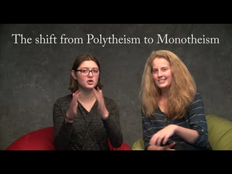 The shift from Polytheism to Monotheism