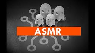 ASMR 03 3D Printer: Hmm 16 - Innocence