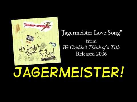 Jagermeister Love Song + LYRICS [Official] by PSYCHOSTICK