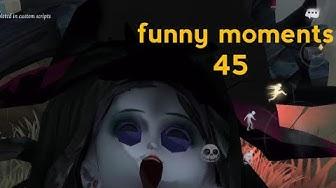 funny moments 45 ( Identity V )