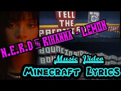 Minecraft Lyrics: N.E.R.D & Rihanna - Lemon (Music Video)