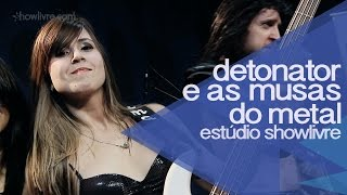 """Metal is the law"" - Detonator e As Musas do Metal no Estúdio Showlivre 2014"