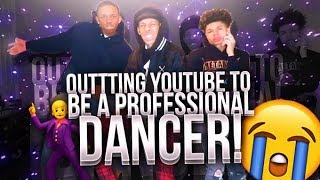IM QUITTING YOUTUBE TO BE A PROFESSIONAL BACKUP DANCER 😭🕺🏽