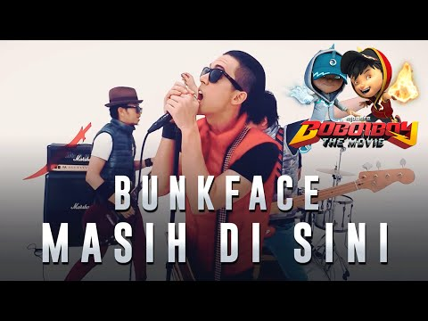 Bunkface - Masih Di Sini (BoBoiBoy The Movie OST): Masih Di Sini by Bunkface Song composed by Sam Bunkface  Lyrics by Sam Bunkface  Recorded at Studio 21:05 & SIRR Studio Pre Mix by Jedidiah Wong Final Mix & Mastered by Gareth Hargreaves.  MV Footages : MotioFixo / Animonsta MV Final Editing by : Nasir Mehmood Sabir Mohd   Facebook : https://www.facebook.com/bunkfaceband   Twitter https://twitter.com/bunkfaceband  Instagram: https://instagram.com/bunkfaceofficial  Vevo: https://youtube.com/bunkfacebandVEVO   2016 Bunkface Production Sdn Bhd  2016 Animonsta Studios Sdn Bhd  All rights reserved. Unauthorised reproduction is a violation of applicable laws.