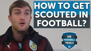 How to Get Scouted in Football - With REAL CLUB SCOUTS!