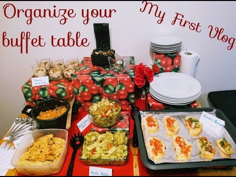 My First Vlog How To Organize Buffet Table Organization Of