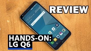 LG Q6 Review- Most Powerful Reviews