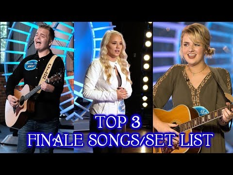 American Idol 2018 Top 3 Song Choices Revealed Set List  American Idol 2018 Top 3 Finale Songs