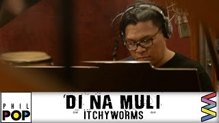 Download lagu Itchyworms Di Na Muli PHILPOP 2016 MP3